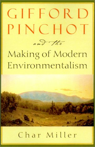 9781559638227: Gifford Pinchot and the Making of Modern Environmentalism (Pioneers of Conservation)