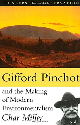 9781559638234: Gifford Pinchot and the Making of Modern Environmentalism (Pioneers of Conservation)