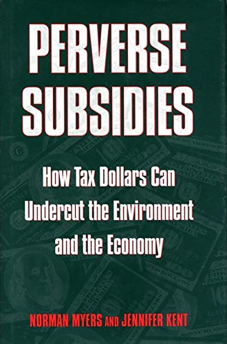 9781559638340: Perverse Subsidies: How Misused Tax Dollars Harm The Environment And The Economy