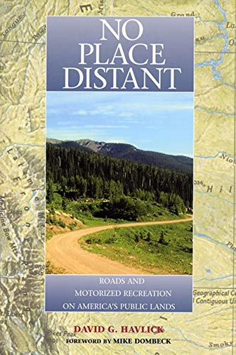 9781559638449: No Place Distant: Roads and Motorized Recreation on America's Public Lands