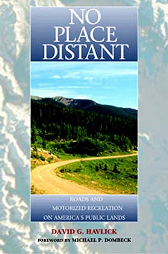 9781559638456: No Place Distant: Roads And Motorized Recreation On America's Public Lands