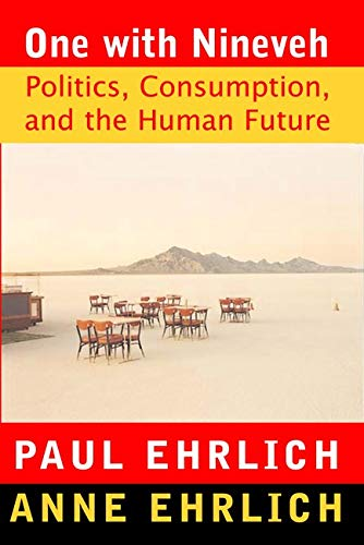 One with Nineveh : Politics, Consumption, and: Ehrlich, Paul R.