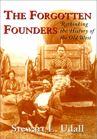 The Forgotten Founders: Rethinking The History Of The Old West (1559638931) by Stewart L. Udall