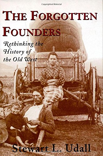 9781559638944: The Forgotten Founders: Rethinking The History Of The Old West