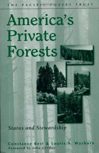 America's Private Forests: Status And Stewardship: Constance Best; Laurie