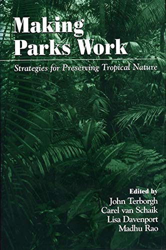 9781559639040: Making Parks Work: Strategies for Preserving Tropical Nature