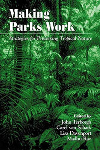 9781559639057: Making Parks Work: Strategies for Preserving Tropical Nature