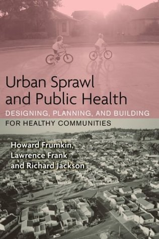9781559639125: Urban Sprawl and Public Health: Designing, Planning, and Building for Healthy Communities