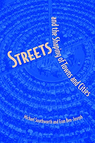 9781559639163: Streets and the Shaping of Towns and Cities