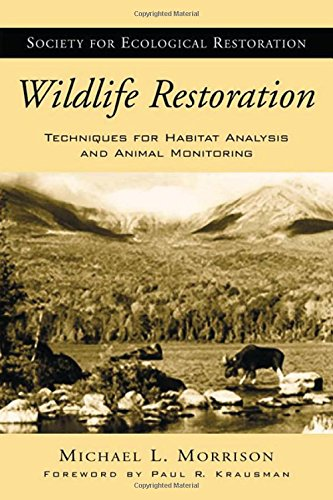 9781559639378: Wildlife Restoration: Techniques for Habitat Analysis and Animal Monitoring (The Science and Practice of Ecological Restoration Series)