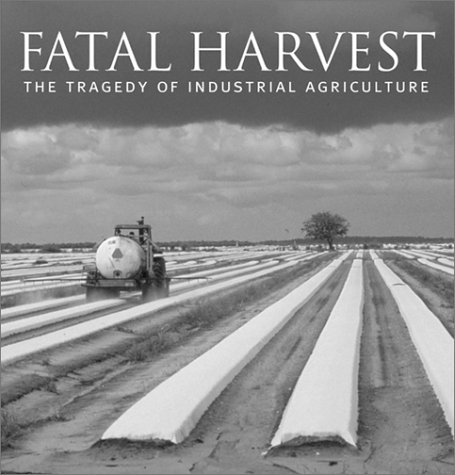 9781559639415: Fatal Harvest: The Tragedy Of Industrial Agriculture