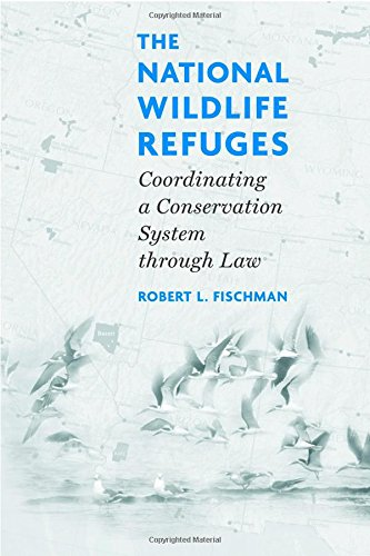 9781559639910: The National Wildlife Refuges: Coordinating A Conservation System Through Law