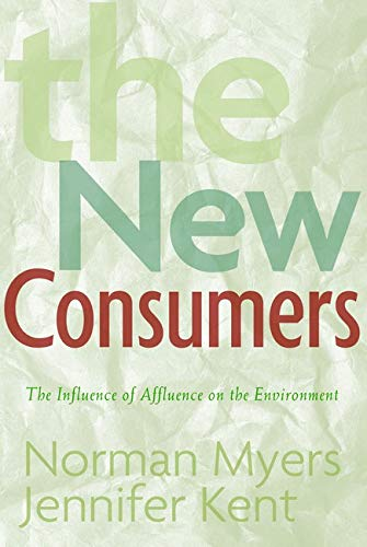 9781559639972: The New Consumers: The Influence Of Affluence On The Environment