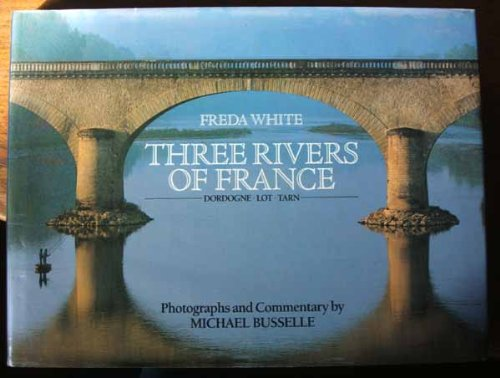 9781559700146: Three Rivers of France