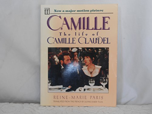 Camille: The Life of Camille Claudel, Rodin's Muse and Mistress: Paris, Reine-Marie