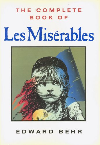 The Complete Book of Les Miserables: Edward Behr