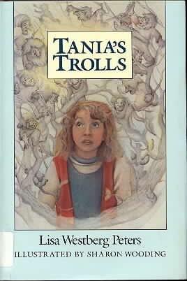 Tania's Trolls: Peters, Lisa Westberg