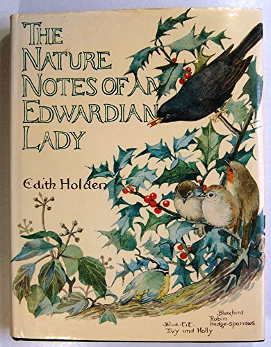 The Nature Notes of an Edwardian Lady: Holden, Edith