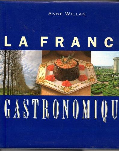 La France Gastronomique: Willan, Anne and