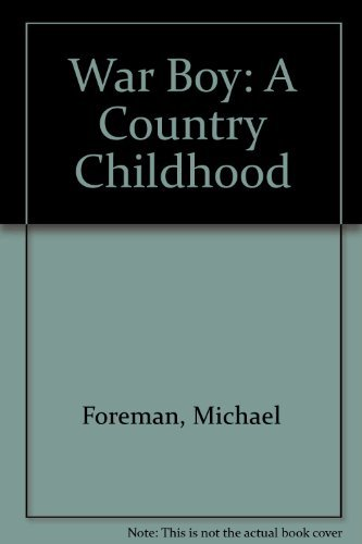 War Boy - A Country Childhood - FIRST EDITION -