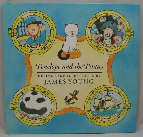 9781559700740: Penelope and the Pirates: Being the Exciting Tale of a Young Cat and Her Adventures at Sea, With a Full Account of the Search for Treasure and the Da
