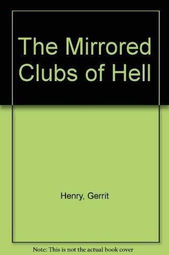 THE MIRRORED CLUBS OF HELL