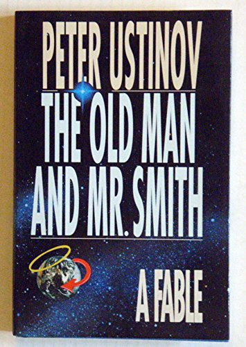 9781559701341: The Old Man and Mr. Smith: A Fable
