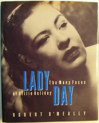Lady Day: The Many Faces of Billie Holiday: Robert G. O'Meally
