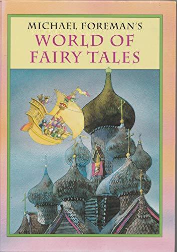 Michael Foreman's World of Fairy Tales: Michael Foreman