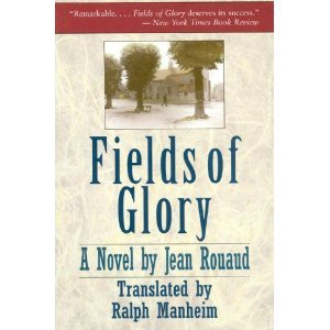 Fields of Glory: Rouaud, Jean; Manheim, Ralph (translator)