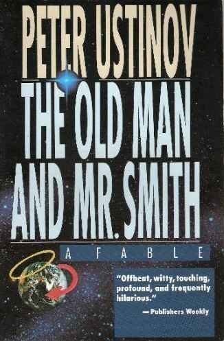 9781559701914: The Old Man and Mr. Smith: A Fable