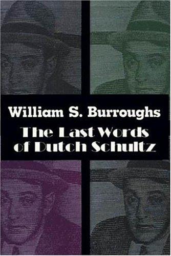 9781559702119: The Last Words of Dutch Schultz: A Fiction in the Form of a Film Script