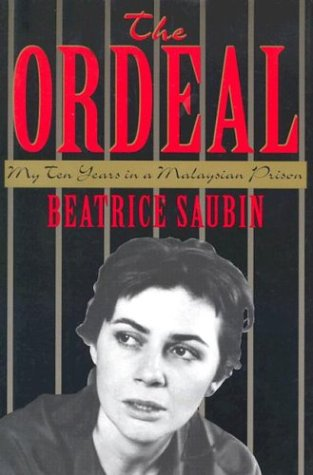 THE ORDEAL, My Ten Years in a Malaysian Prison,: Beatrice Saubin, translated from the French by ...