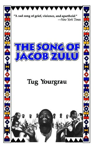 The Song of Jacob Zulu {FIRST EDITION}: Yourgrau, Tug