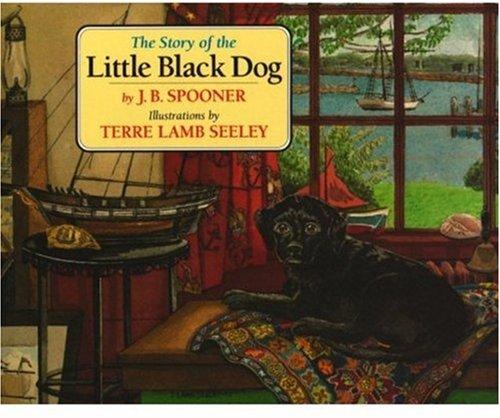 The Story of the Little Black Dog: SPOONER, J.B.