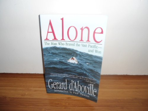 9781559702461: Alone: The Man Who Braved the Vast Pacific and Won