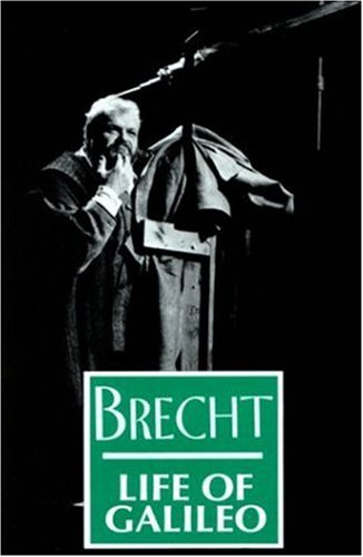 galileo by bertolt brecht The life of galileo bertolt brecht foreword two scenes, numbered 5 and 10 in the original version, are omitted from this edition of the life of galileo to reduce it to manageable length for.