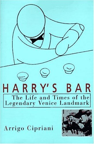 Harrys Bar: The Life and Times of the Legendary Venice Landmark