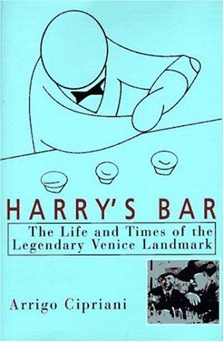 9781559702591: Harry's Bar: The Life & Times of the Legendary Venice Landmark