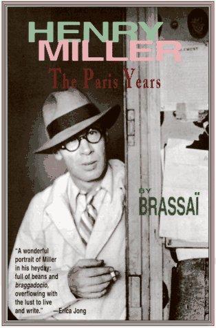 Henry Miller: The Paris Years.: Miller, Henry) Brassai.