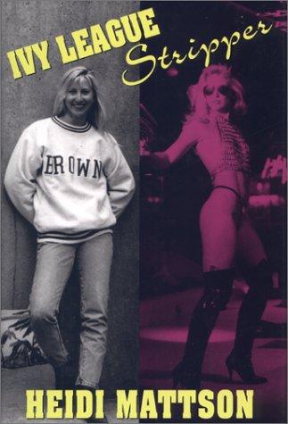 Ivy League Stripper: Mattson, Heidi
