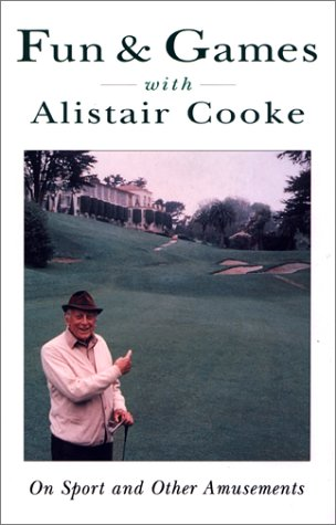 Fun & Games With Alistair Cooke: On: Cooke, Alistair