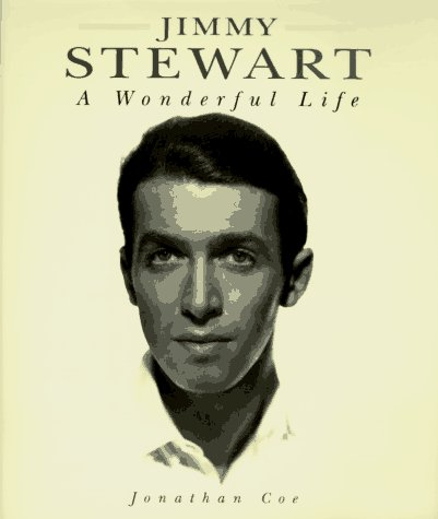 Jimmy Stewart: A Wonderful Life: Jonathan Coe