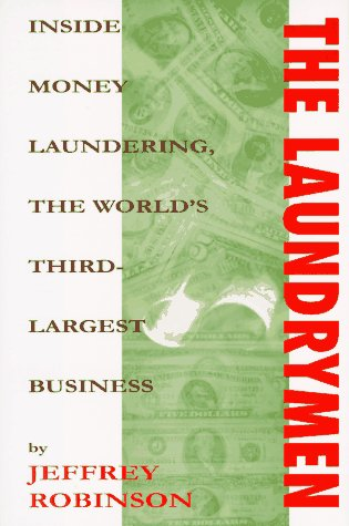 9781559703307: The Laundrymen: Inside Money Laundering, the World's Third-Largest Business