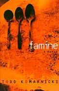 Famine: Komarnicki, Todd
