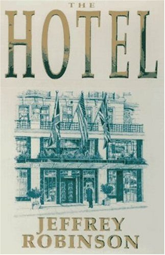 9781559703772: The Hotel: Backstairs at the World's Most Exclusive Hotel