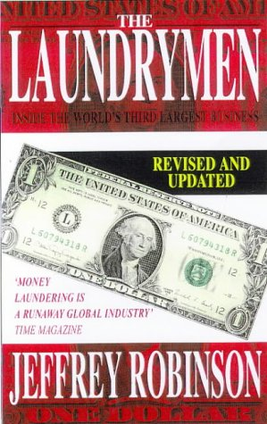 9781559703857: The Laundrymen: Inside Money Laundering, the World's Third-Largest Business
