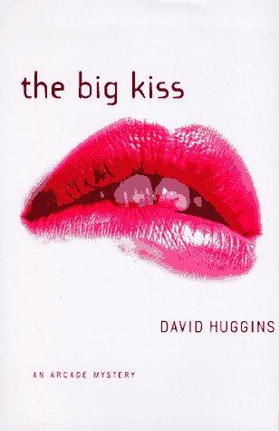 The Big Kiss: David Huggins