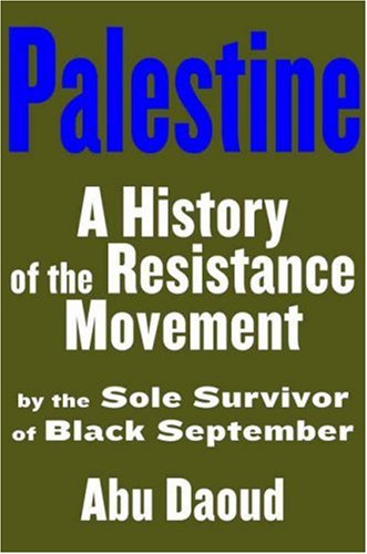9781559704298: Palestine: A History of the Resistance Movement by the Sole Survivor of Black September