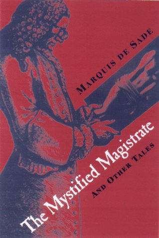 The Mystified Magistrate: And Other Tales: Marquis De Sade